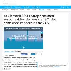 Seulement 100 entreprises sont responsables de près des 3/4 des émissions mondiales de CO2