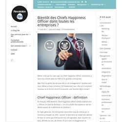 Bientôt des Chiefs Happiness Officer dans toutes les entreprises ? - Revolution-RH