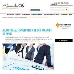 Bilan social (entreprises de 300 salariés et plus): MementoCe