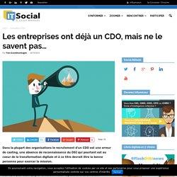 Les entreprises ont déjà un CDO, mais ne le savent pas… - itsocial.fr