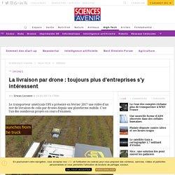 La livraison par drone : toujours plus d'entreprises s'y intéressent - Sciencesetavenir.fr