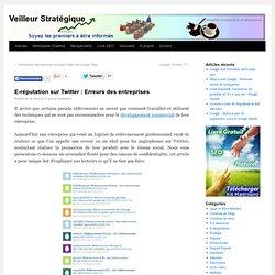 E-réputation sur Twitter : Erreurs des entreprises