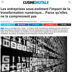 Les entreprises sous-estiment l'impact de la transformation numérique... Parce qu'elles ne la comprennent pas