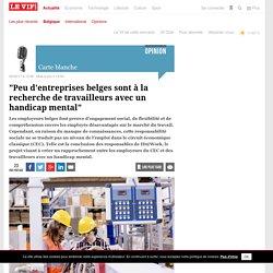 """""""Peu d'entreprises belges sont à la recherche de travailleurs avec un handicap mental"""""""