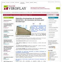 Pépinière d'entreprises de Versailles Grand Parc : de nouveaux services pour les start-up !