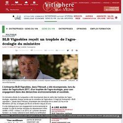 Entreprises / gens du vin : BLB Vignobles reçoit un trophée de l'agro-écologie du ministère