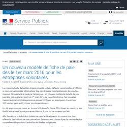 Code du travail -Un nouveau modèle de fiche de paie dès le 1ermars2016 pour les entreprises volontaires