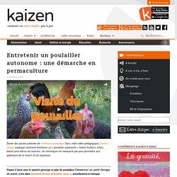 Entretenir un poulailler autonome : une démarche en permaculture