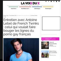 $$Entretien avec Antoine Lebel de French Twinks :$$ celui qui voulait faire bouger les lignes du porno gay français – La Voix du X