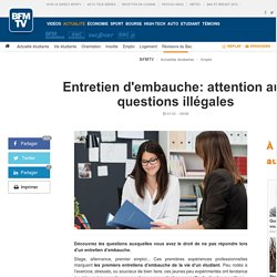 Entretien d'embauche: attention aux questions illégales