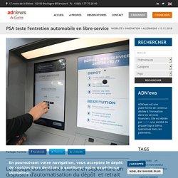 PSA teste l'entretien automobile en libre-service