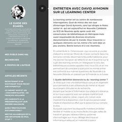 Entretien avec David Aymonin sur le learning center: