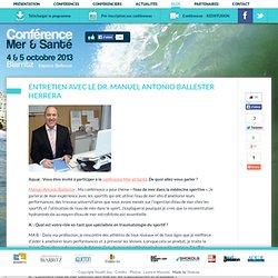 Entretien avec le Dr. Manuel Antonio Ballester Herrera