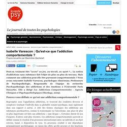 Entretien: Isabelle Varescon : Qu'est-ce que l'addiction comportementale ?