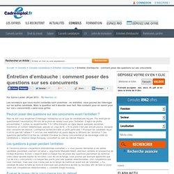 Entretien d'embauche : comment poser des questions sur ses concurrents
