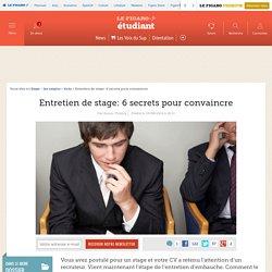 Entretien de stage: 6 secrets pour convaincre
