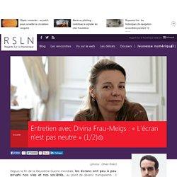 Entretien avec Divina Frau-Meigs : « L'écran n'est pas neutre » (1/2)
