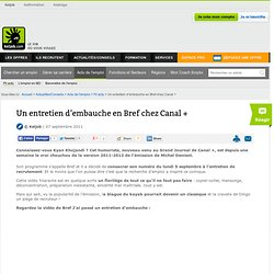 Un entretien d'embauche en Bref chez Canal +