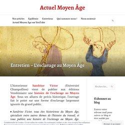 Entretien – L'esclavage au Moyen Âge