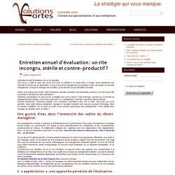 Entretien annuel d'évaluation : un rite incongru, stérile et contre-productif ? » Solutions Fortes