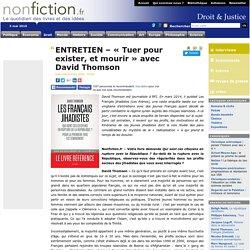 ENTRETIEN – « Tuer pour exister, et mourir » avec David Thomson