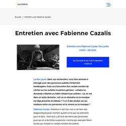 Entretien avec Fabienne Cazalis - haizebegi