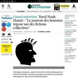 """Grand entretien. Yuval Noah Harari: """"Le pouvoir des hommes repose sur des fictions collectives"""""""