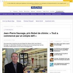 Entretien avec le Français Jean-Pierre Sauvage, prix Nobel de chimie : « Tout a commencé par un simple défi »