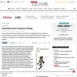 Entretien : Entretien avec François Cheng - Lire