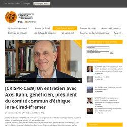 INRA VIA VIMEO 16/02/18 [CRISPR-Cas9] Un entretien avec Axel Kahn, généticien, président du comité commun d'éthique Inra-Cirad-Ifremer