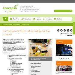 Les 7 produits d'entretien naturels indispensables à la maison