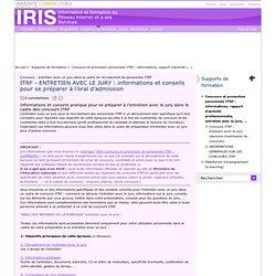 ITRF - ENTRETIEN AVEC LE JURY : informations et conseils pour se préparer à l'oral d'admission - IRIS