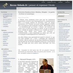 Entretien Kambouchner, Meirieu, Stiegler - 1e partie : écriture et numérique