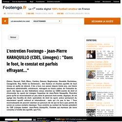 """L'entretien Footengo - Jean-Pierre KARAQUILLO (CDES, Limoges) : """"Dans le foot, le constat est parfois effrayant..."""""""