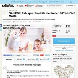 GALIPOLI Fabrique: Produits d'entretien 100% HOME MADE présenté par Galipoli