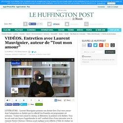 """VIDÉOS. Entretien avec Laurent Mauvignier, auteur de """"Tout mon amour"""""""