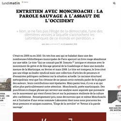 Entretien avec Monchoachi: la parole sauvage à l'assaut de l'occident