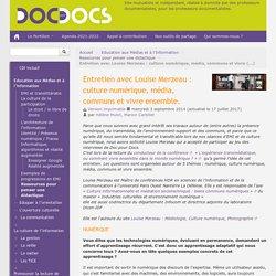 Entretien avec Louise Merzeau : culture numérique, média, communs et vivre ensemble. - Doc pour docs