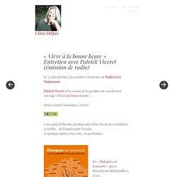 «Vivre à la bonne heure» Entretien avec Patrick Viveret (émission de radio)