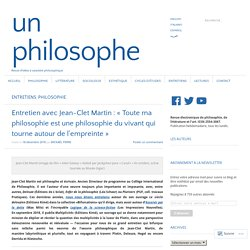 Entretien avec Jean-Clet Martin : « Toute ma philosophie est une philosophie du vivant qui tourne autour de l'empreinte »