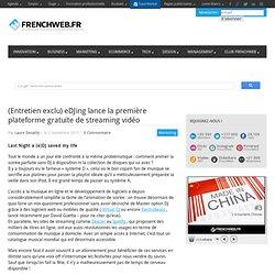 (Entretien exclu) eDJing lance la première plateforme gratuite de streaming vidéo