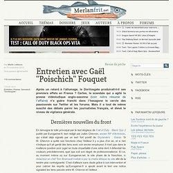 """Entretien avec Gaël """"Poischich"""" Fouquet"""