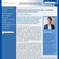 Entretien avec Nicolas Dot-Pouillard – L'islamisme : origine et situation actuelle