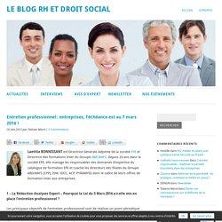 Entretien professionnel : échéance au 7 mars 2016 !Le blog RH et droit social