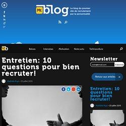 Entretien: 10 questions pour bien recruter! - Monkey tie blog emploi