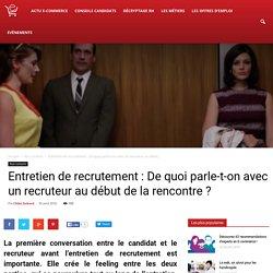 """Entretien de recrutement : L'intérêt des """"small talks"""""""