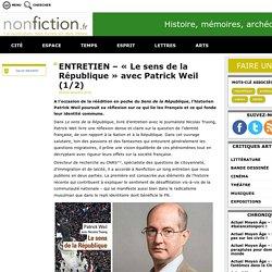 ENTRETIEN – « Le sens de la République » avec Patrick Weil (1/2)