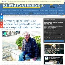 [Entretien] Henri Bak : « Le scandale des pesticides n'a pas encore explosé mais il arrive