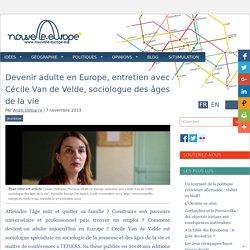 Devenir adulte en Europe, entretien avec Cécile Van de Velde, sociologue des âges de la vie