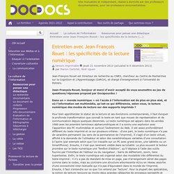 Entretien avec Jean François Rouet : les spécificités de la lecture numérique - Doc pour docs